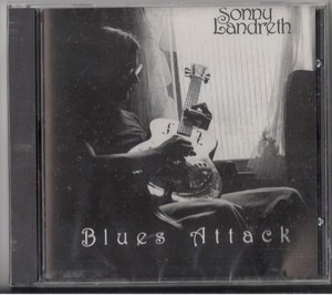 Sonny Landreth - Blues Attack