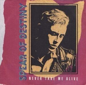 Spear of Destiny - Never Take Me Alive