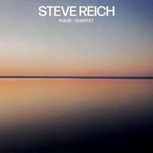 Steve Reich - Pulse/Quartet