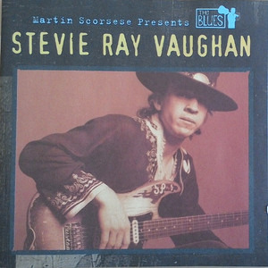Stevie Ray Vaughan - Martin Scorsese Presents The Blues