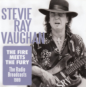 Stevie Ray Vaughan - The Fire Meets The Fury (The Radio Broadcasts 1989)