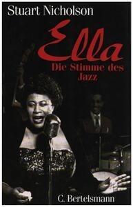 Ella Fitzgerald - Ella - Die Stimme des Jazz