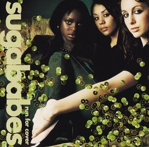 Sugababes - Run For Cover