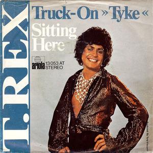 T. Rex - Truck-On (Tyke) / Sitting Here