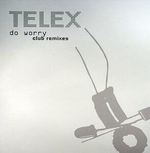 Telex - Do Worry - Club Remixes