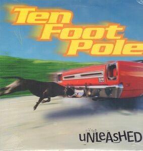 Ten Foot Pole - Unleashed
