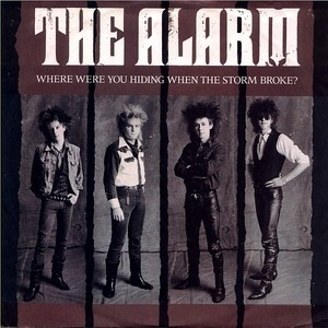 The Alarm - Where Were You Hiding When The Storm Broke?