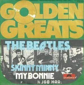The Beatles - Skinny Minny / My Bonnie