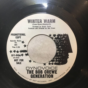 Bob Crewe Generation - Winter Warm / The Song From Moulin Rouge