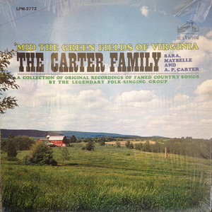 The Carter Family - 'Mid The Green Fields Of Virginia