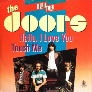 The Doors - Hello I Love You, Won't You Tell Me Your Name? / Touch Me