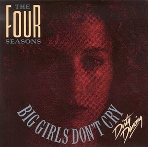 The Four Seasons - Big Girls Don't Cry