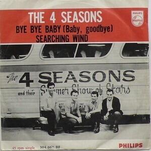 The Four Seasons - Bye, Bye, Baby (Baby, Goodbye) / Searching Wind