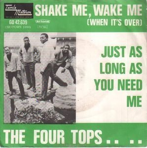The Four Tops - Shake Me, Wake Me / Just As Long As You Need Me