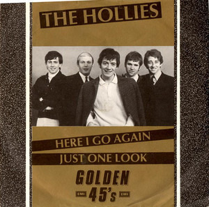 The Hollies - Here I Go Again / Just One Look