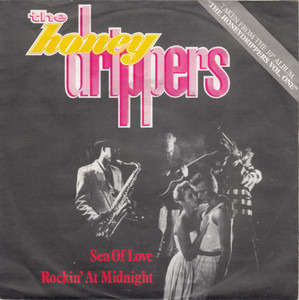 The Honey Drippers - Sea Of Love / Rockin' At Midnight
