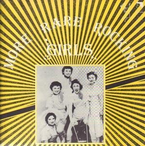 The Hunt Sisters, Donna Darlene, Joyce Poynter - More Rare Rocking Girls