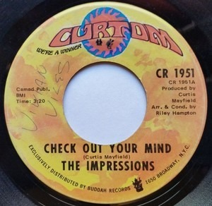 The Impressions - Check Out Your Mind / Can't You See