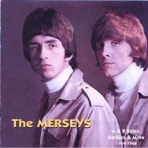 The Merseys - The Merseys Plus: A & B Sides, Rarities & More 1964-1968