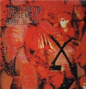 The Neon Judgement - Horny As Hell