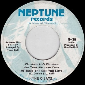 The O'Jays - Christmas Ain't Christmas, New Years Ain't New Years Without The One You Love / There's Someone Wai