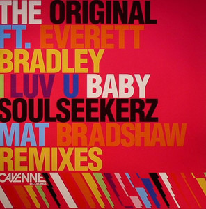 I Luv U Baby Soulseekerz Mat Bradshaw Remixes The Original 12