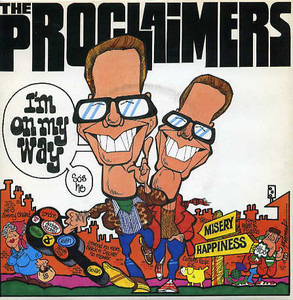 The Proclaimers - I'm On My Way
