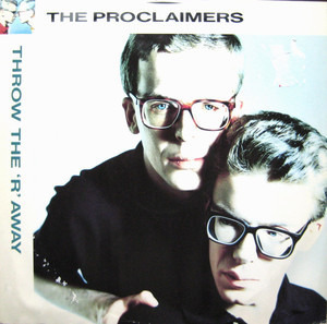 The Proclaimers - Throw The 'R' Away