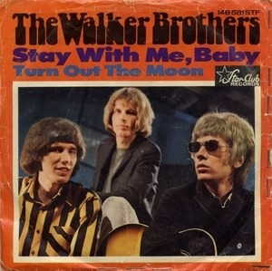 The Walker Brothers - Stay With Me, Baby / Turn Out The Moon