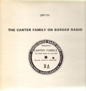 The Carter Family - The Carter Family On Border Radio