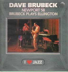 Dave Brubeck Quartet - Newport 58/Brubeck Plays Ellington