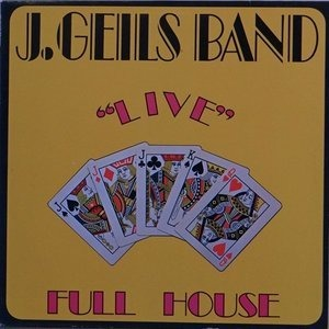 J. Geils Band - 'Live' Full House