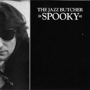 The Jazz Butcher - Spooky