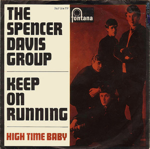 The Spencer Davis Group - Keep On Running / High Time Baby