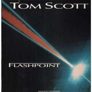 Tom Scott - Flashpoint
