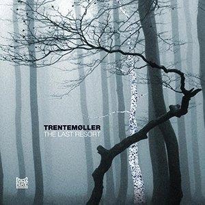 Trentemøller - Last Resort -Gatefold-