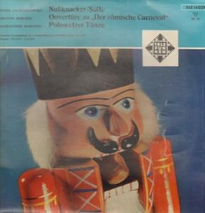 """Pyotr Ilyich Tchaikovsky - Nussknacker-Suite / Overture """"Der römische Carneval"""" / Polowetzer Tänze"""