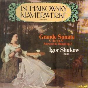 Pyotr Ilyich Tchaikovsky - Grande Sonate op37