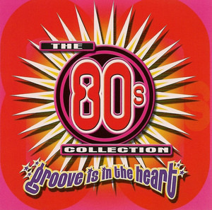 Blondie - The 80's Collection Groove Is In The Heart