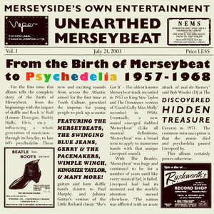 The Merseys - Unearthed Merseybeat Vol.1 - From The Birth Of Merseybeat To Psychedelia 1957-1968