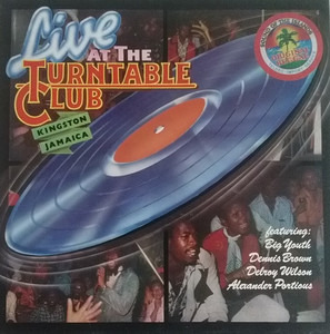 Various Artists - Live At The Turntable Club, Kingston, Jamaica