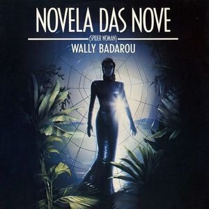 Wally Badarou - Novela Das Nove (Spider Woman)