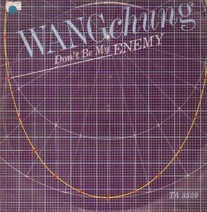 Wang Chung - Don't Be My Enemy