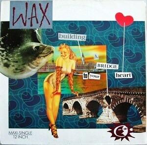 Wax - Bridge To Your Heart