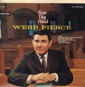 Webb Pierce - Bow Thy Head
