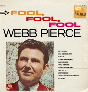 Webb Pierce - Fool, Fool, Fool