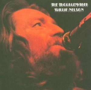 Willie Nelson - The Troublemaker
