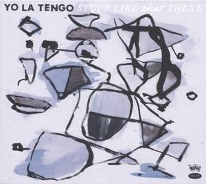 Yo La Tengo - Stuff Like That There