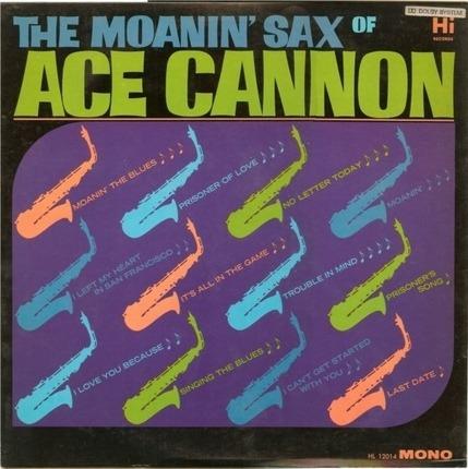 #<Artist:0x00007f8e71615998> - The Moanin' Sax Of Ace Cannon