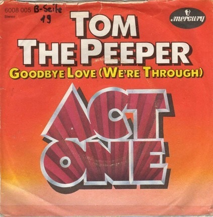 #<Artist:0x00007f740cd65e70> - Tom The Peeper / Goodbye Love (We're Through)